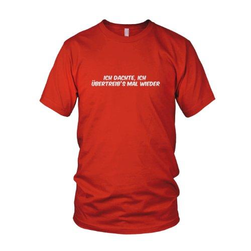 Ich übertreib's mal wieder - Herren T-Shirt Rot