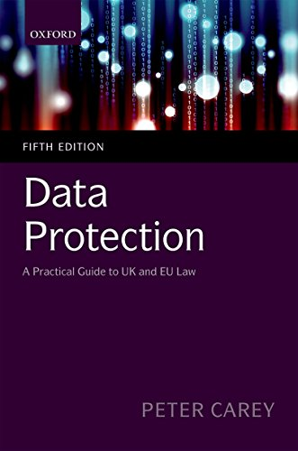 Data Protection: A Practical Guide to UK and EU Law (English Edition)