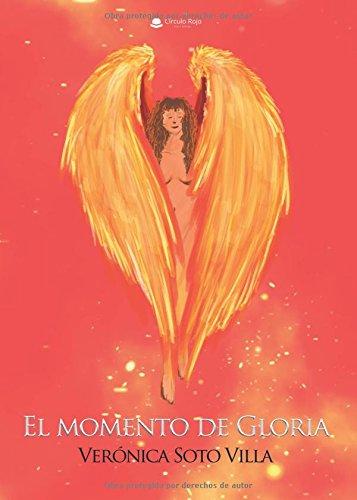 El momento de Gloria por Verónica Soto