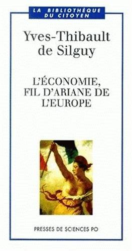 L'économie, fil d'Ariane de l'Europe par Y.-T. de Silguy