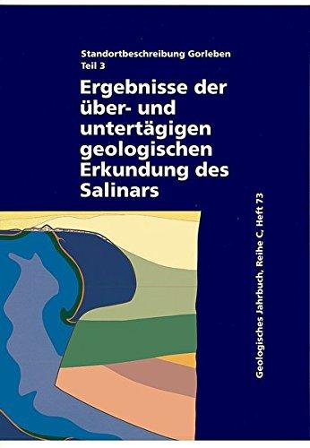 Standortbeschreibung Gorleben. Teil 3: Ergebnisse der über- und untertägigen Erkundung des Salinars (Geologisches Jahrbuch, Reihe C/Hydrogeologie, Ingenieurgeologie)