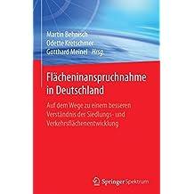 Flächeninanspruchnahme in Deutschland: Auf dem Wege zu einem besseren Verständnis der Siedlungs- und Verkehrsflächenentwicklung