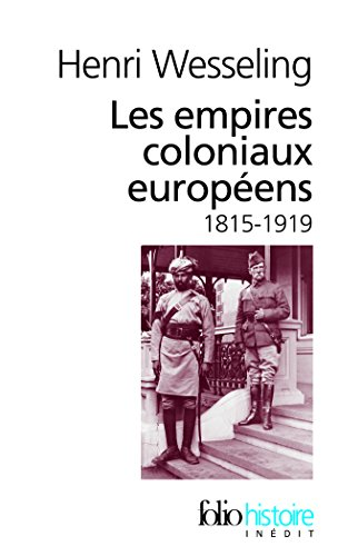 Descargar Libro Les empires coloniaux européens, 1815-1919 de Henri Wesseling