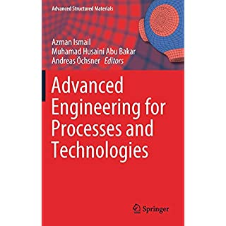 Advanced Engineering for Processes and Technologies (Advanced Structured Materials)