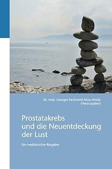 Prostatakrebs und die Neuentdeckung der Lust: Ein medizinischer Ratgeber von [Mbida, Georges Aoka]