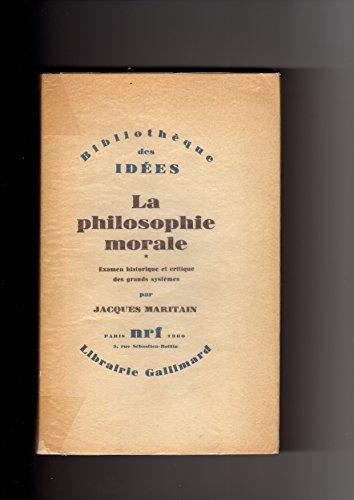 La philosophie morale. tome I. examen historique et critique des grands systèmes. par Jacques. Maritain