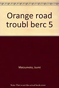 Kimagure Orange Road Edition simple Tome 5