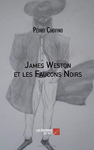 James Weston et les Faucons Noirs par Pédro Chovino