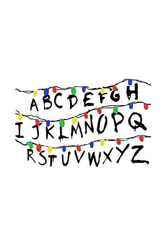 ABCDEFGHIJKLMNOPQRSTUVWXYZ: Stranger Things Christmas Lights Notebook Journal (Days-tv-show Happy)