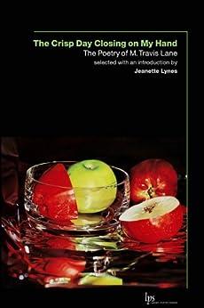 Como Descargar De Mejortorrent The Crisp Day Closing on My Hand: The Poetry of M. Travis Lane (Laurier Poetry) It PDF