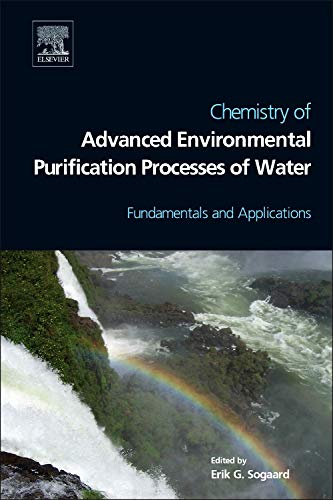 Chemistry of Advanced Environmental Purification Processes of Water: Fundamentals and Applications