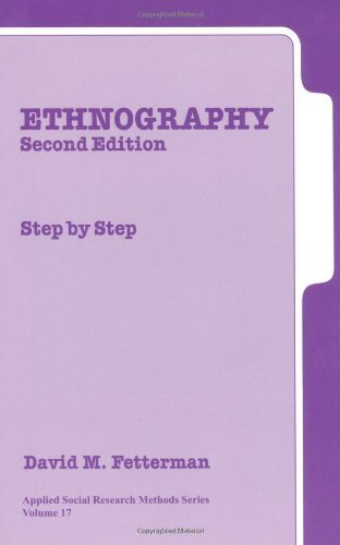 Ethnography: Step-by-Step, Second Edition [Applied Social Research Methods Series, Volume 17] 2nd Edition by Fetterman, David M. (1998) Paperback