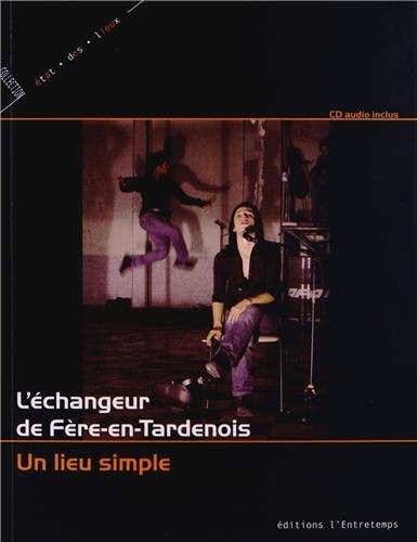 ECHANGEUR DE FERE-EN-TARDENOIS par COLLECTIF, EMILIE MOUSSET