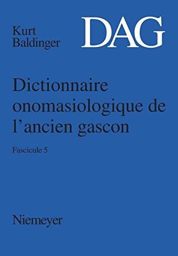 Dictionnaire onomasiologique de l'ancien gascon (DAG) / Dictionnaire onomasiologique de l'ancien gascon (DAG). Fascicule 5