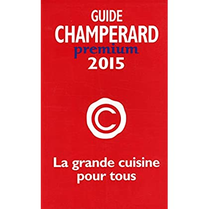 Guide Champérard Prémium 2015 - Guide champérard