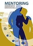 Mentoring als förderndes System in individualistischen und kollektivistischen Kulturen: Eine vergleichende Studie im Kontext von afrikanischen Pfingstgemeinden in Malawi, Ghana und Deutschland -