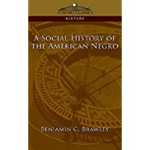 A Social History of the American Negro  (English Edition)