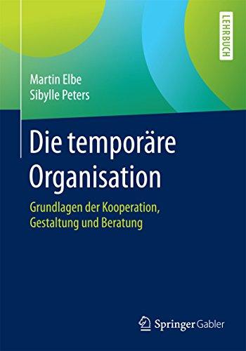 die-temporre-organisation-grundlagen-der-kooperation-gestaltung-und-beratung