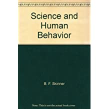 Science and Human Behavior. by B. F. Skinner (1953-01-30)