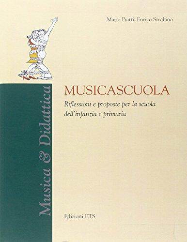 Musicascuola. Riflessioni e proposte per la scuola dell'infanzia e primaria