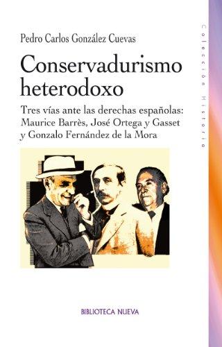 CONSERVADURISMO HETERODOXO (HISTORIA) eBook: Pedro Carlos González ...