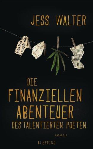 Die finanziellen Abenteuer des talentierten Poeten: Roman