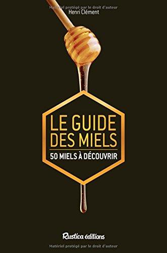 Le guide des miels : 50 miels  dcouvrir
