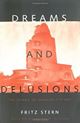 Dreams and Delusions: the Drama of German History