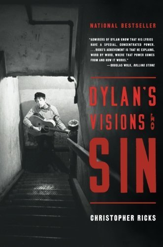 Dylan's Visions of Sin by Christopher Ricks (2005-07-26)