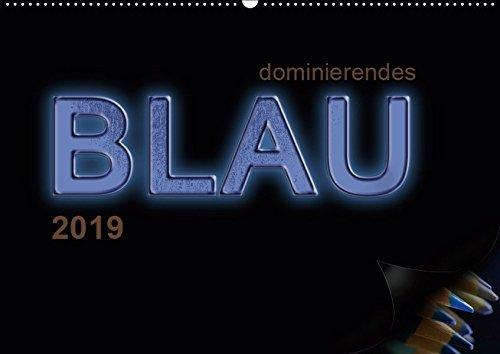 dominierendes Blau (Wandkalender 2019 DIN A2 quer): Zwölf Seiten mit Fotografien und dem Hauptthema Blau. (Monatskalender, 14 Seiten ) (CALVENDO Kunst)