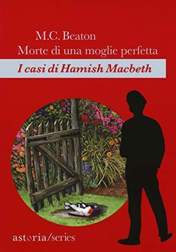 Morte di una moglie perfetta: I casi di Hamish Macbeth di M.C. Beaton