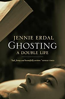 Ghosting: A Double Life by [Erdal, Jennie]