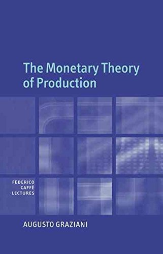 [(The Monetary Theory of Production)] [By (author) Augusto Graziani] published on (March, 2009) par Augusto Graziani