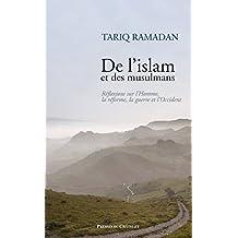 De l'islam et des musulmans : Réflexions sur l'Homme, la réforme, la guerre et l'Occident