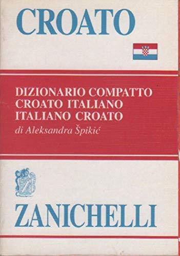 Croato. Dizionario compatto croato-italiano, italiano-croato