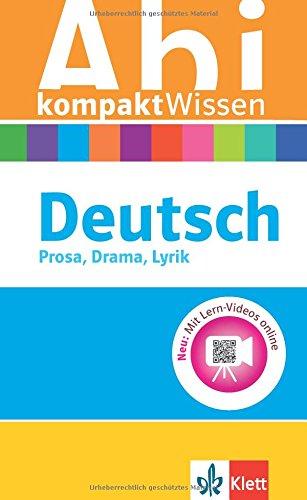 Klett Abi kompaktWissen Deutsch: für Oberstufe und Abitur, Prosa, Drama, Lyrik, Erörterung, Sprache
