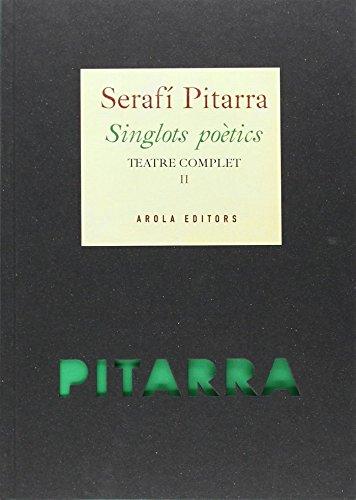 Singlots Poètics. Teatre complet (Vol. II) (Biblioteca catalana) por Serafí Pitarra