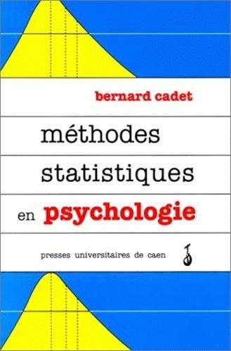Méthodes statistiques en psychologie. Cours et Exercices par Bernard Cadet