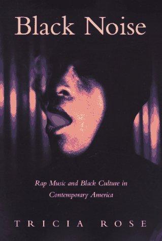 Black Noise: Rap Music and Black Culture in Contemporary America (Music & Culture) by Tricia Rose (1994-04-24) par Tricia Rose