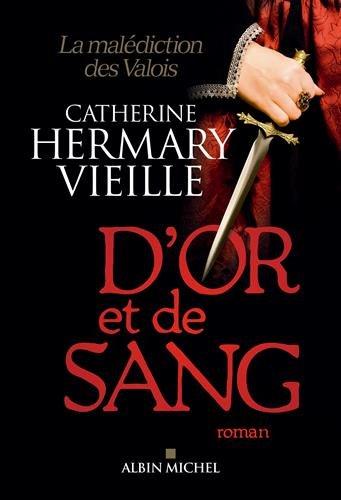 D'or et de sang: La maldiction des Valois