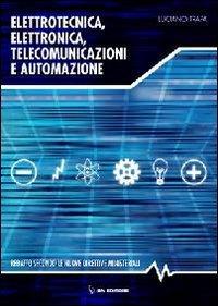 Elettrotecnica, elettronica e automazione. Per gli Ist. tecnici. Con DVD-ROM. Con espansione online: Volume Unico