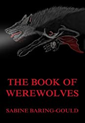 The Book Of Werewolves (English Edition)