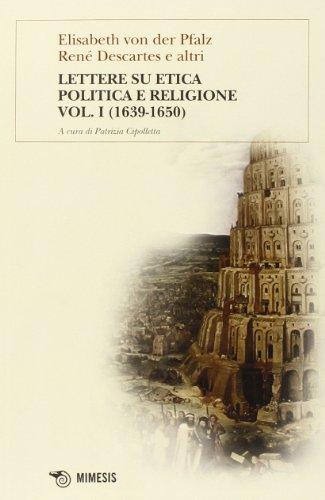 Lettere su etica, politica e religione: 1 por Elisabeth Pfalz von der