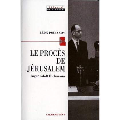 Le Procès de Jérusalem : Juger Adolf Eichmann (Sciences Humaines et Essais)