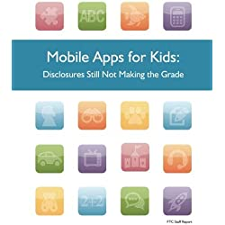 Mobile Apps for Kids: Disclosures Still Not Making the Grade