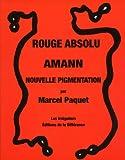 Rouge absolu, Amann, Nouvelle pigmentation