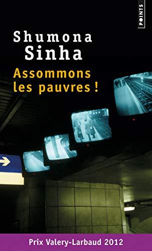 Assommons les pauvres! par Shumona Sinha
