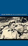 On Elizabeth Bishop (Writers on Writers)