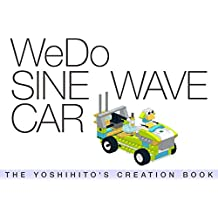 WeDo SINE WAVE CAR: THE YOSHIHITO'S CREATION BOOK (English Edition)