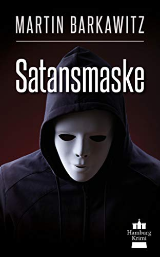 Satansmaske: SoKo Hamburg 12 - Ein Heike Stein Krimi (Soko Hamburg - Ein Fall für Heike Stein) -